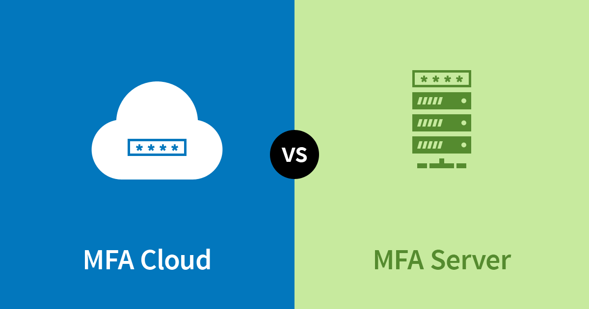 MFA Cloud or MFA Server – Depends on Where the Users Are