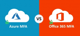 Azure MFA vs Office 365 MFA – What to Choose For Security?