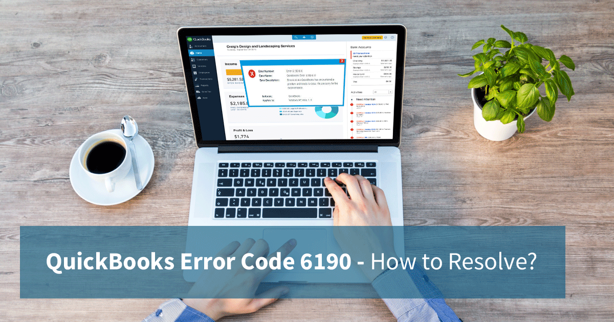 QuickBooks Error Code 6190 – How to Resolve?