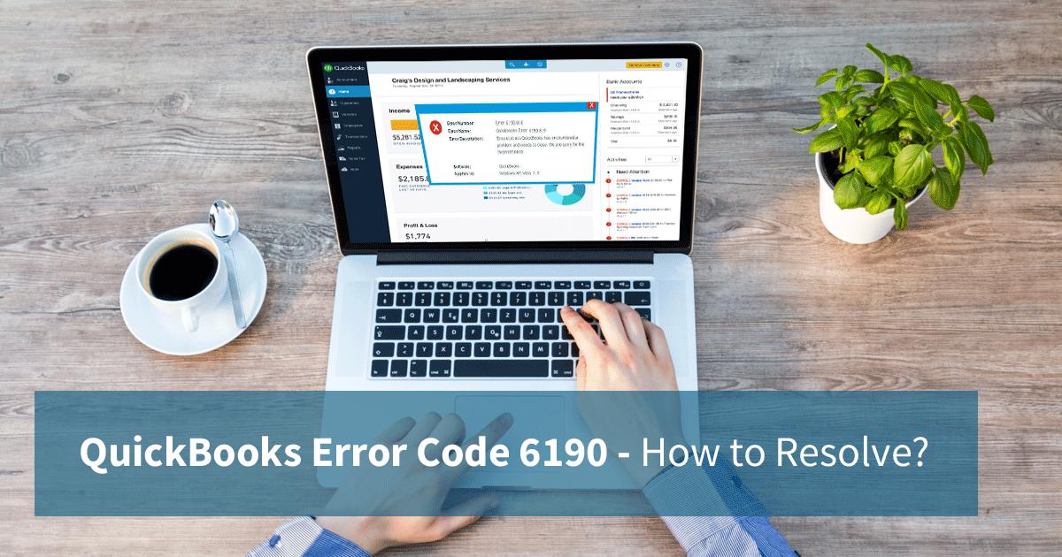 QuickBooks Error Code 6190 – How to Resolve?