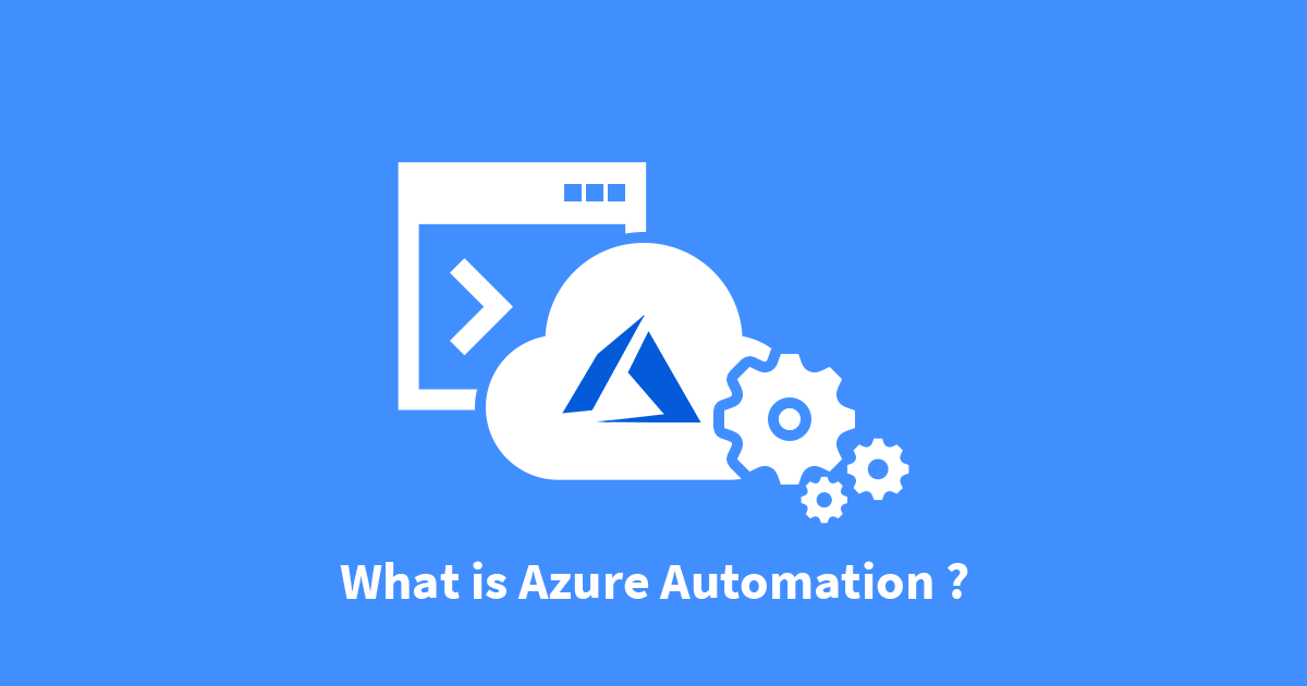 What is Azure Automation ?