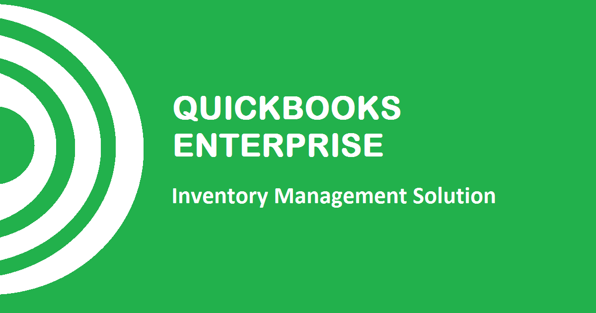 QuickBooks Enterprise 2020 as Your Inventory Management Solution